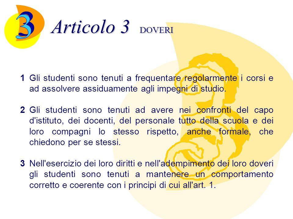 Articolo 3 DOVERI 3. 1 Gli studenti sono tenuti a frequentare regolarmente i corsi e ad assolvere assiduamente agli impegni di studio.