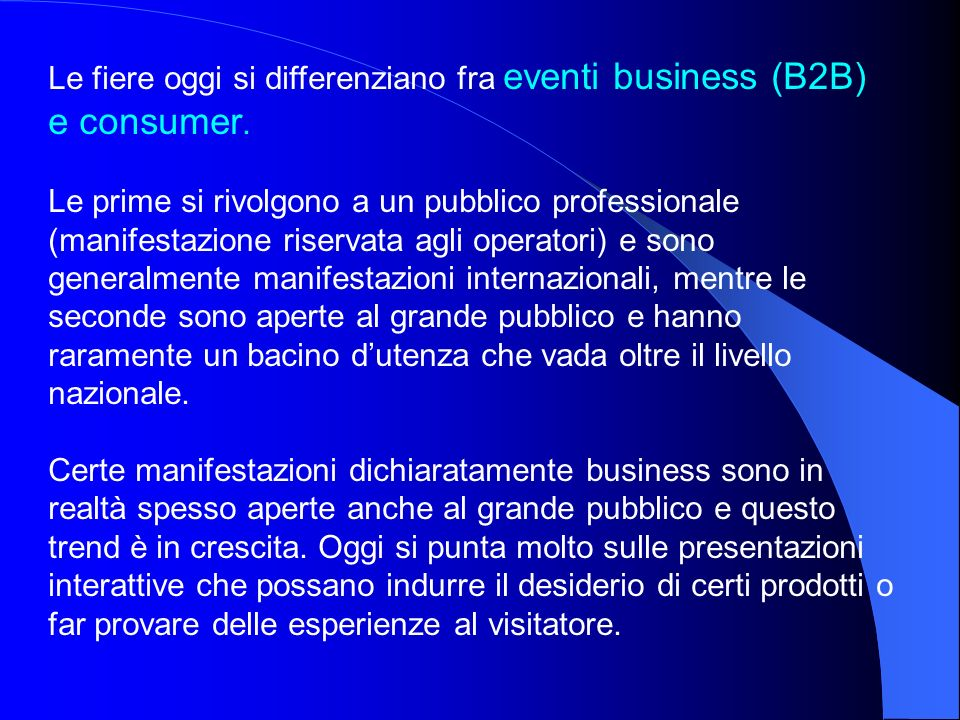 Le fiere oggi si differenziano fra eventi business (B2B) e consumer.