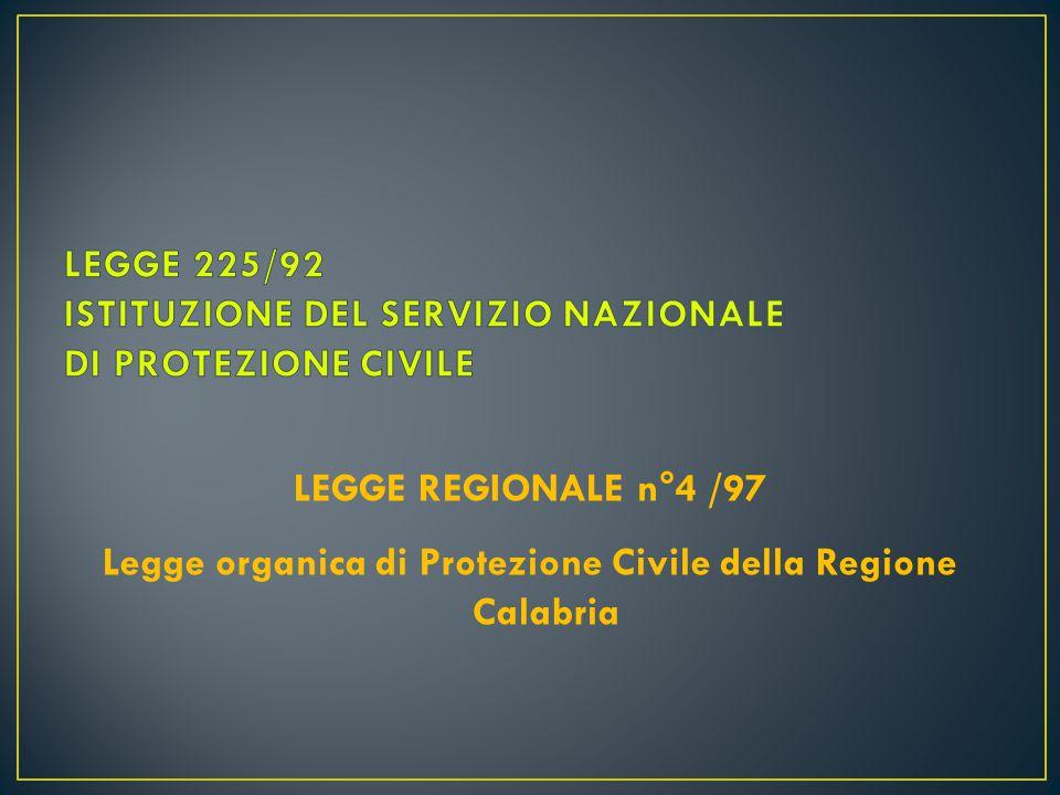 LEGGE 225/92 ISTITUZIONE DEL SERVIZIO NAZIONALE DI PROTEZIONE CIVILE