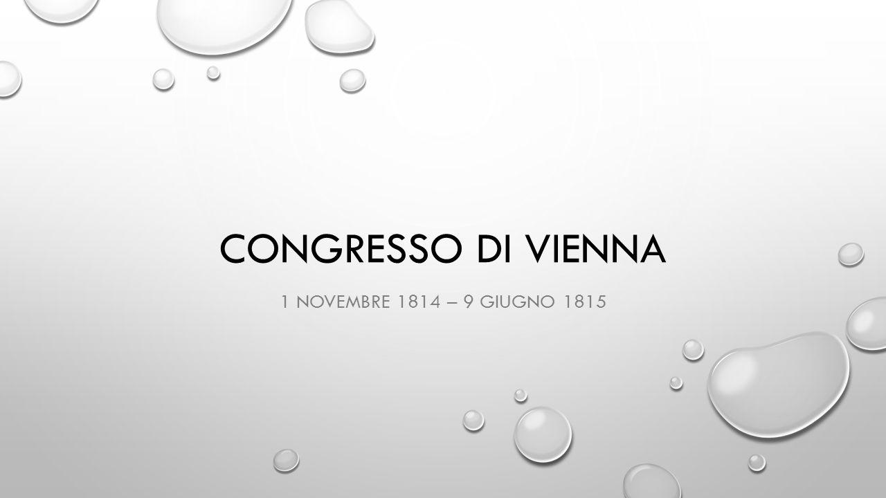 Congresso di vienna 1 novembre 1814 – 9 giugno 1815