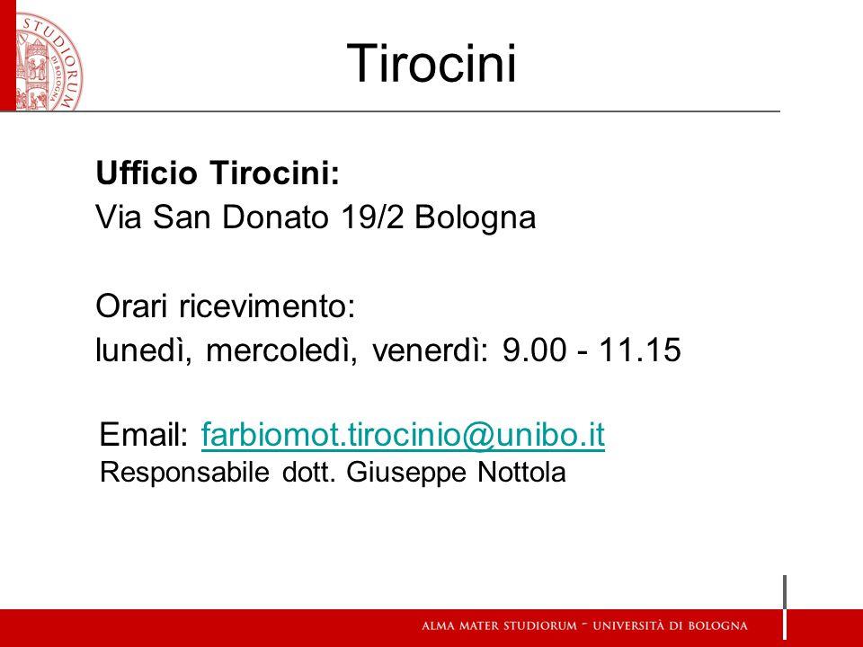 Tirocini Ufficio Tirocini: Via San Donato 19/2 Bologna