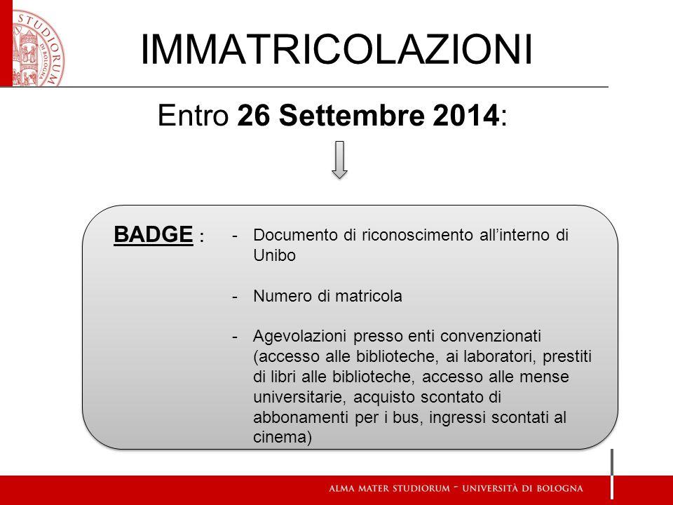IMMATRICOLAZIONI Entro 26 Settembre 2014: BADGE :