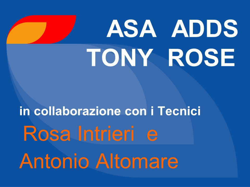 in collaborazione con i Tecnici Rosa Intrieri e Antonio Altomare
