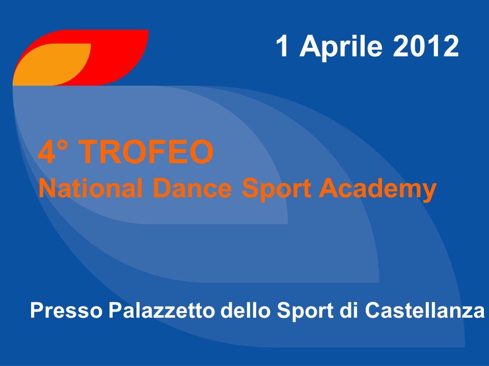 4° TROFEO 1 Aprile 2012 National Dance Sport Academy