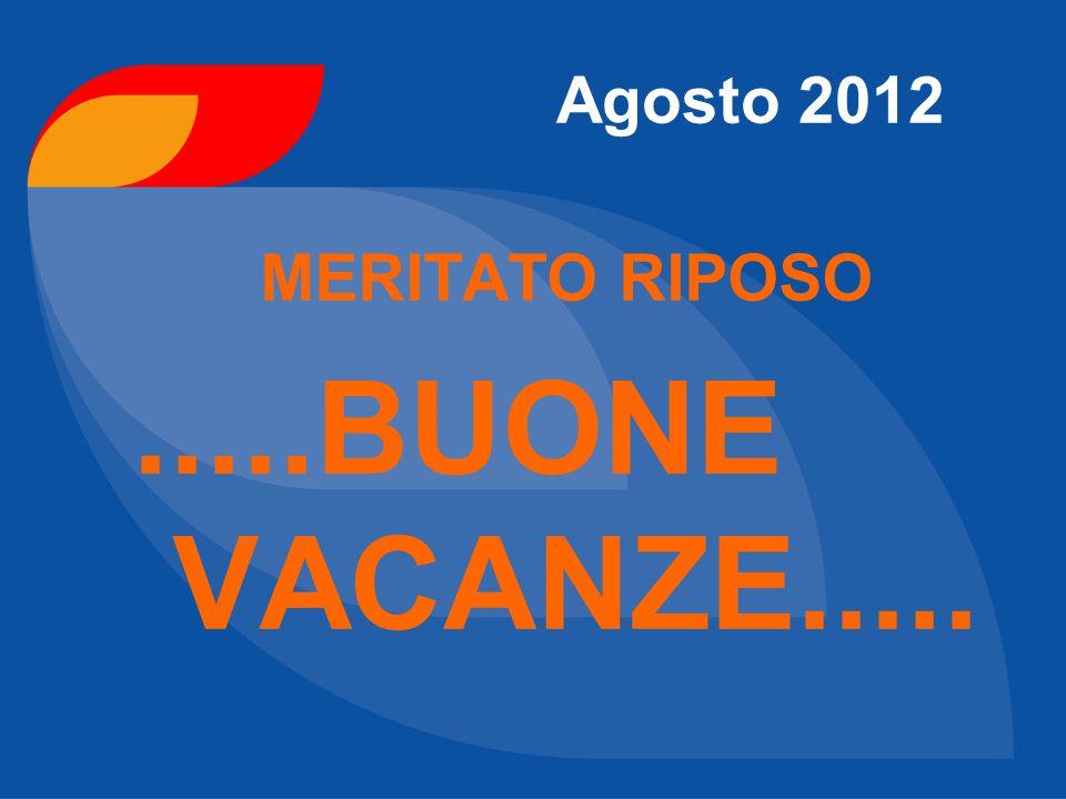 Agosto 2012 MERITATO RIPOSO .....BUONE VACANZE.....