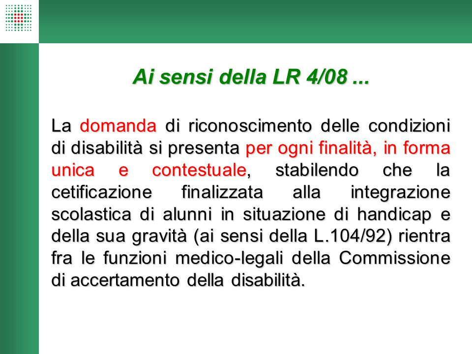Ai sensi della LR 4/08 ...