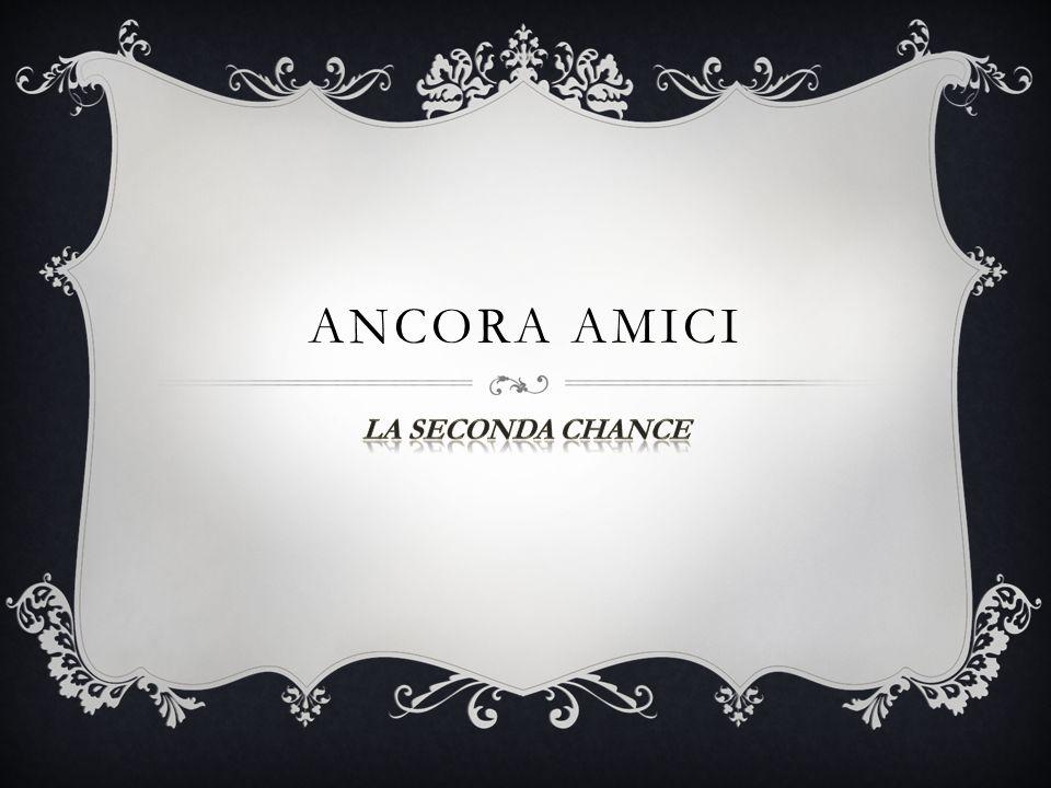 ANCORA AMICI La seconda chance