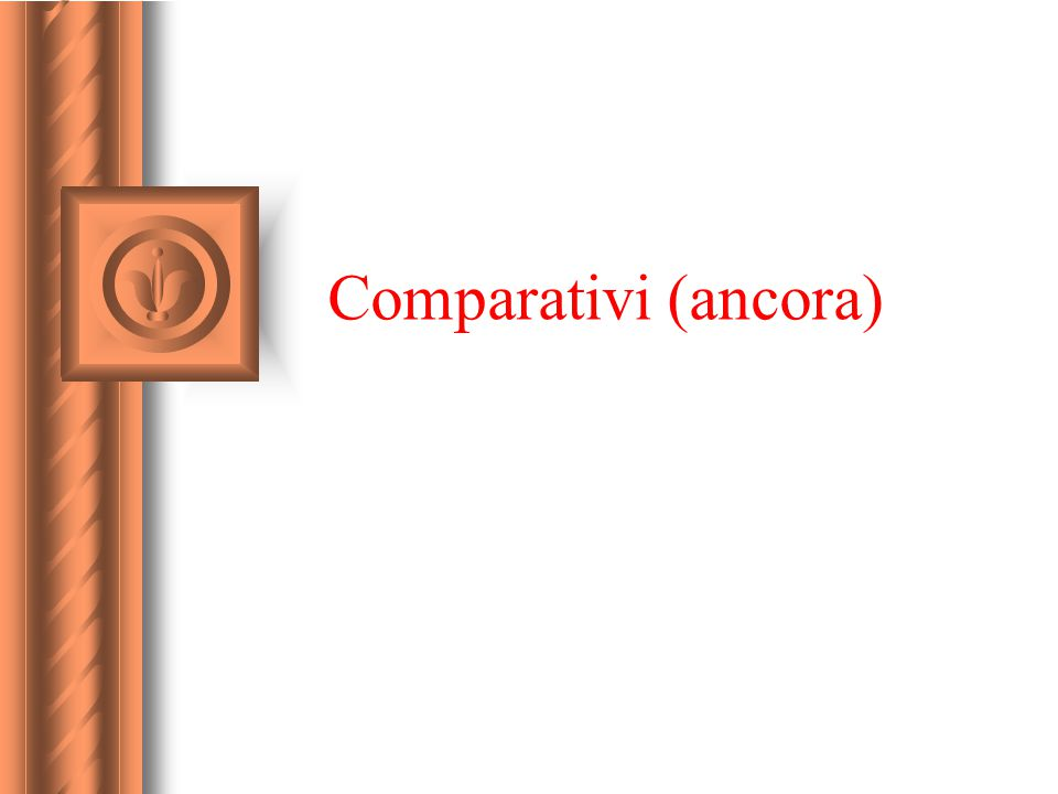 Comparativi (ancora)