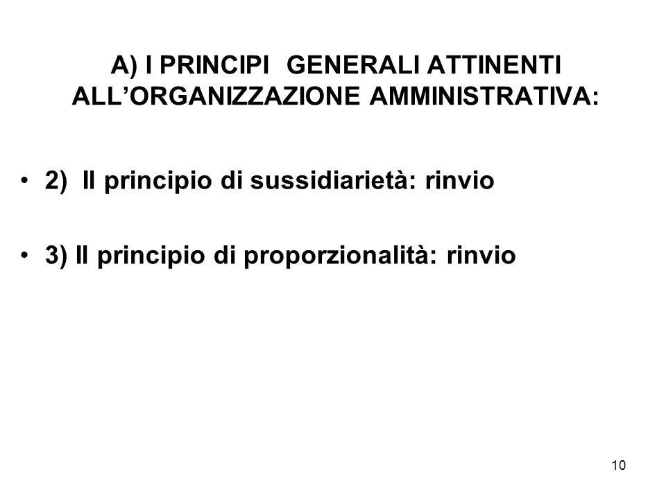 A) I PRINCIPI GENERALI ATTINENTI ALL'ORGANIZZAZIONE AMMINISTRATIVA: