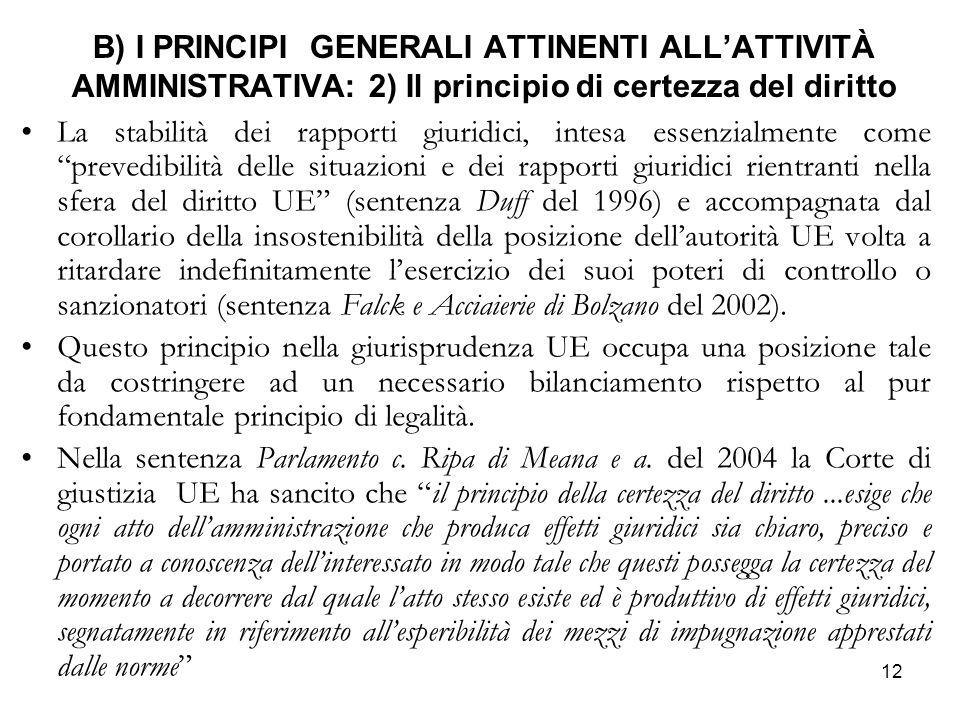 B) I PRINCIPI GENERALI ATTINENTI ALL'ATTIVITÀ AMMINISTRATIVA: 2) Il principio di certezza del diritto