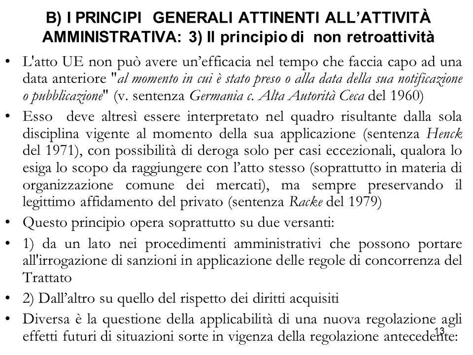 B) I PRINCIPI GENERALI ATTINENTI ALL'ATTIVITÀ AMMINISTRATIVA: 3) Il principio di non retroattività