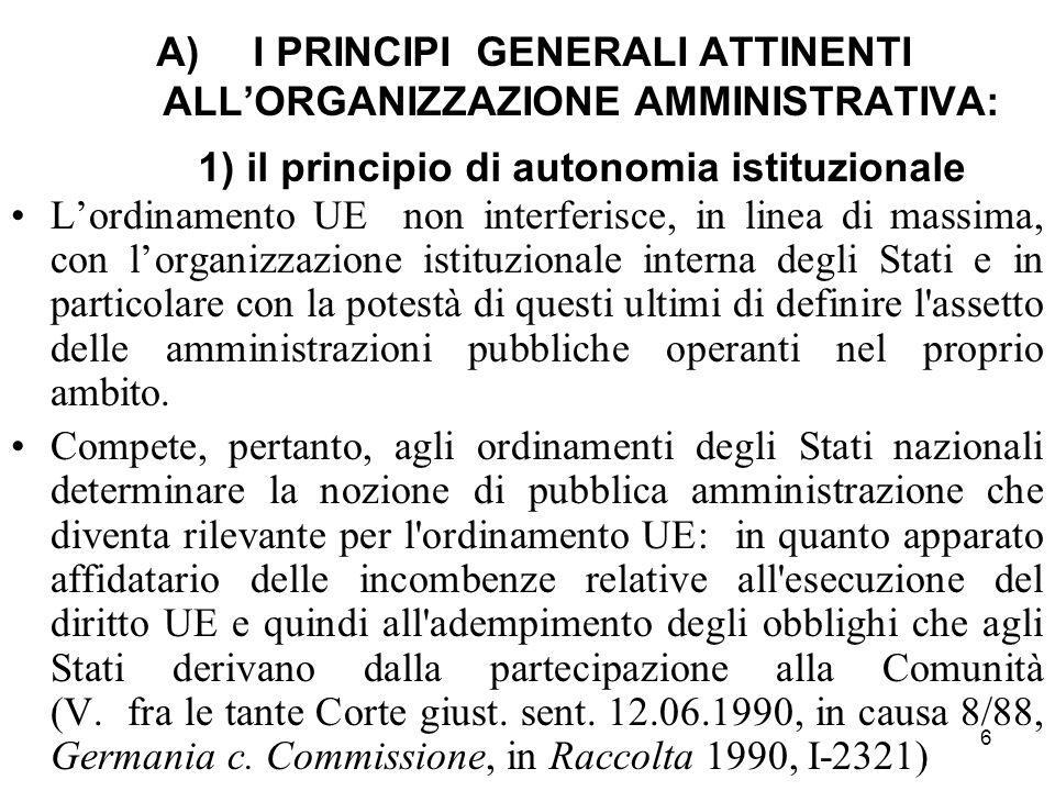 I PRINCIPI GENERALI ATTINENTI ALL'ORGANIZZAZIONE AMMINISTRATIVA: 1) il principio di autonomia istituzionale
