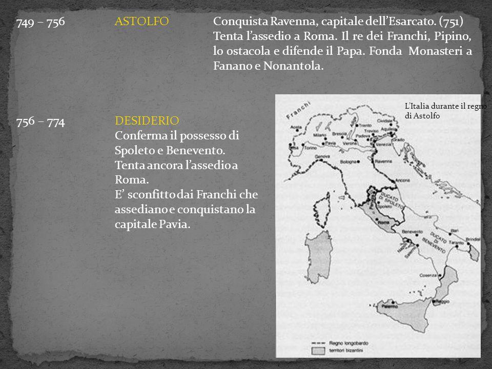 749 – 756 ASTOLFO Conquista Ravenna, capitale dell'Esarcato. (751)