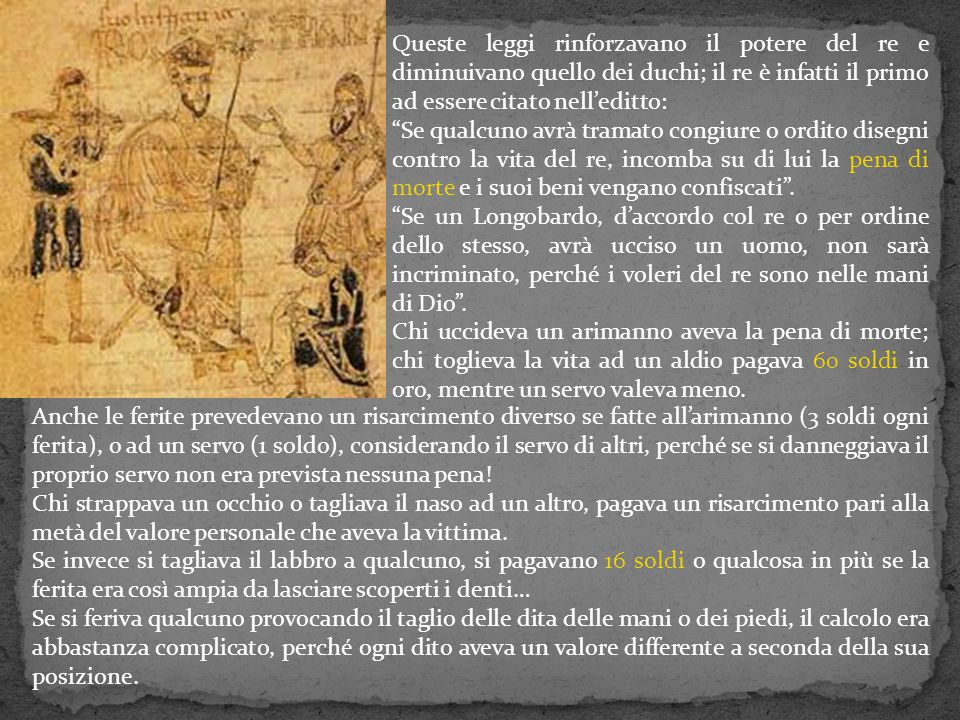 Queste leggi rinforzavano il potere del re e diminuivano quello dei duchi; il re è infatti il primo ad essere citato nell'editto: