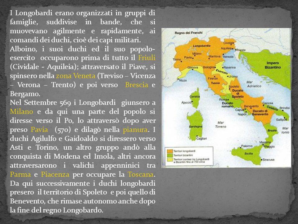 I Longobardi erano organizzati in gruppi di famiglie, suddivise in bande, che si muovevano agilmente e rapidamente, ai comandi dei duchi, cioè dei capi militari.