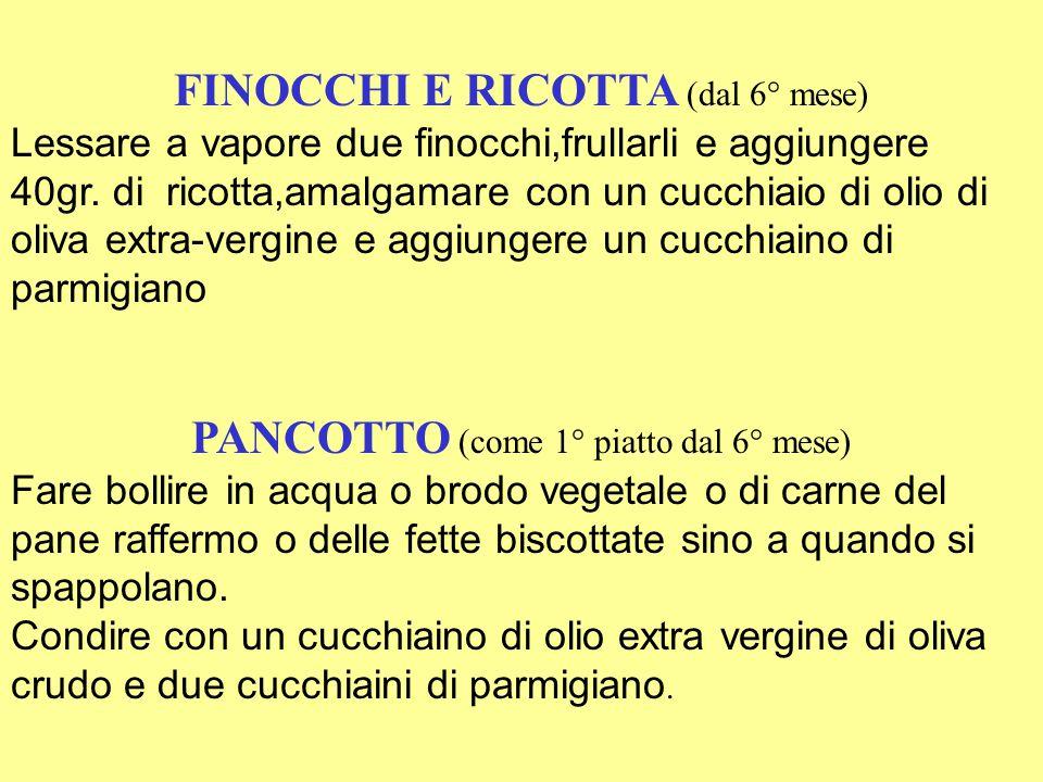 FINOCCHI E RICOTTA (dal 6° mese)