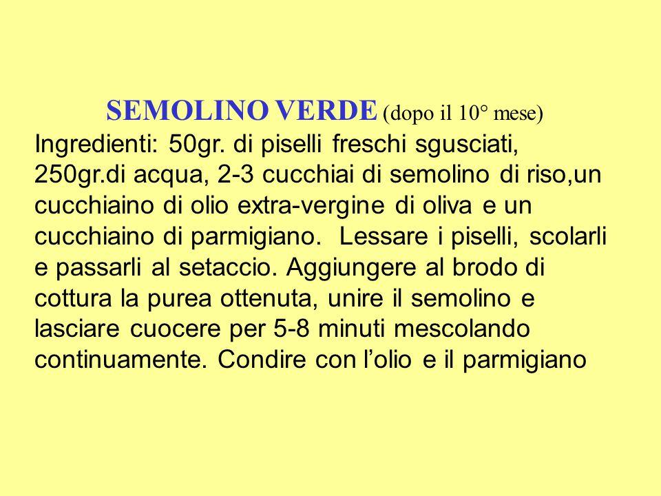 SEMOLINO VERDE (dopo il 10° mese)