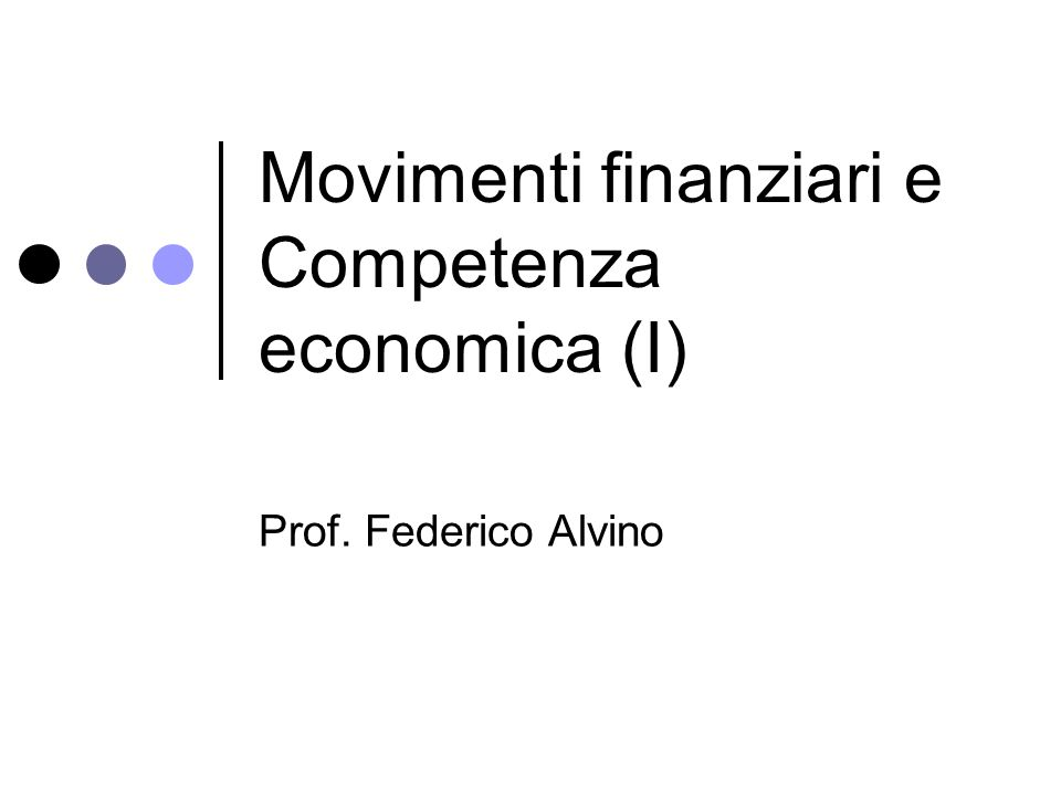Movimenti finanziari e Competenza economica (I)