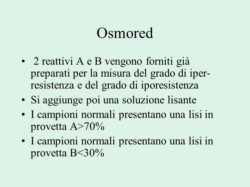 Osmored 2 reattivi A e B vengono forniti già preparati per la misura del grado di iper-resistenza e del grado di iporesistenza.