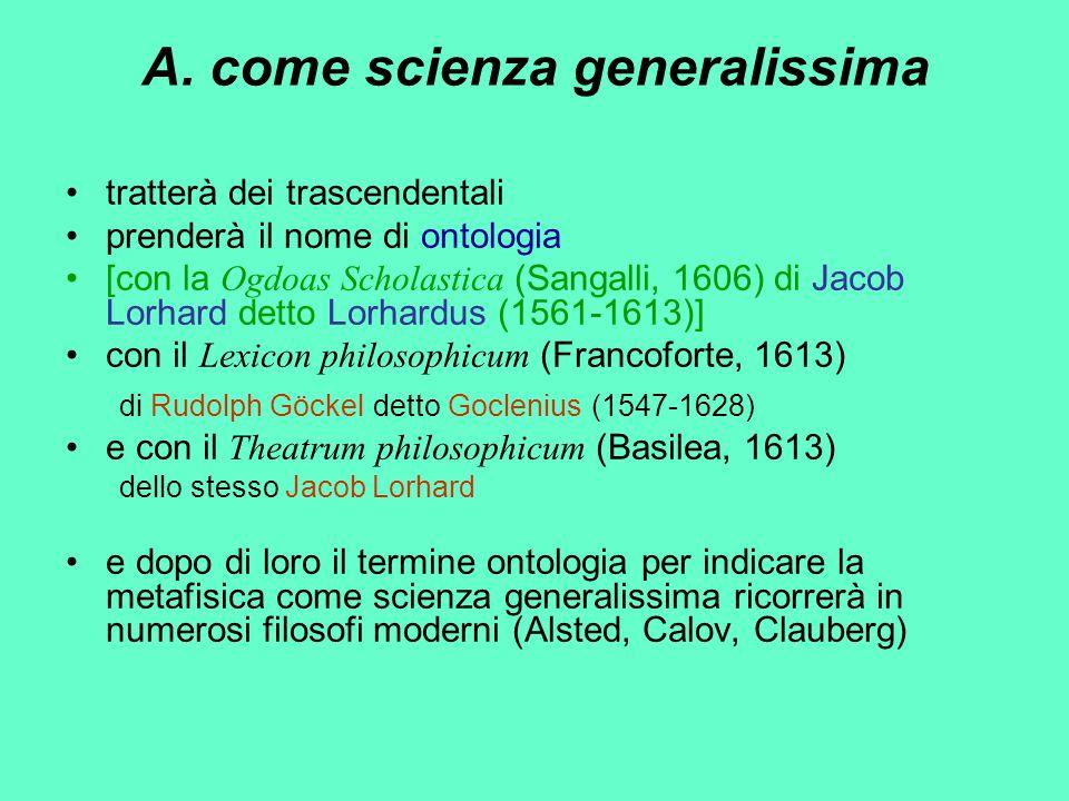 A. come scienza generalissima