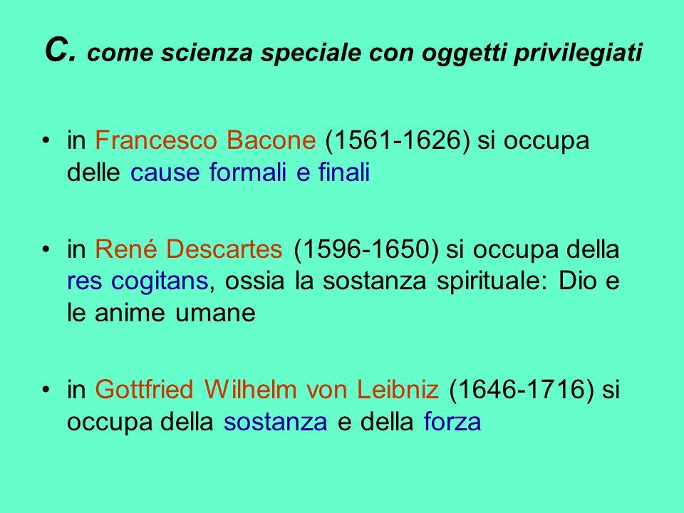 C. come scienza speciale con oggetti privilegiati
