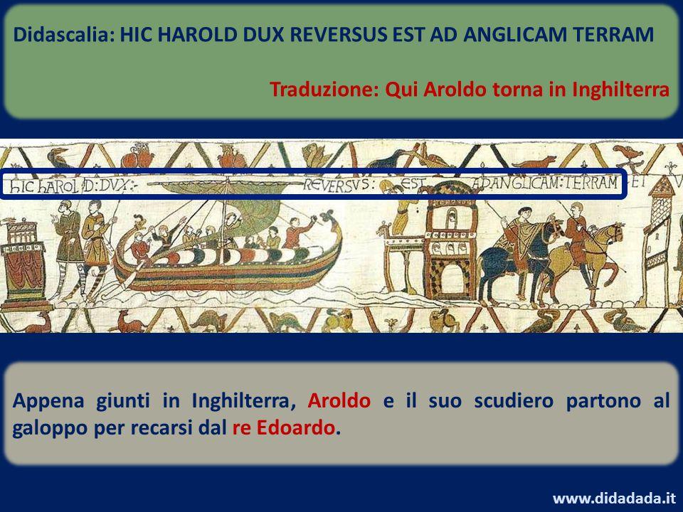 Didascalia: HIC HAROLD DUX REVERSUS EST AD ANGLICAM TERRAM