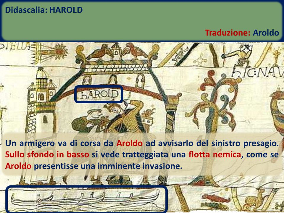 Didascalia: HAROLD Traduzione: Aroldo.