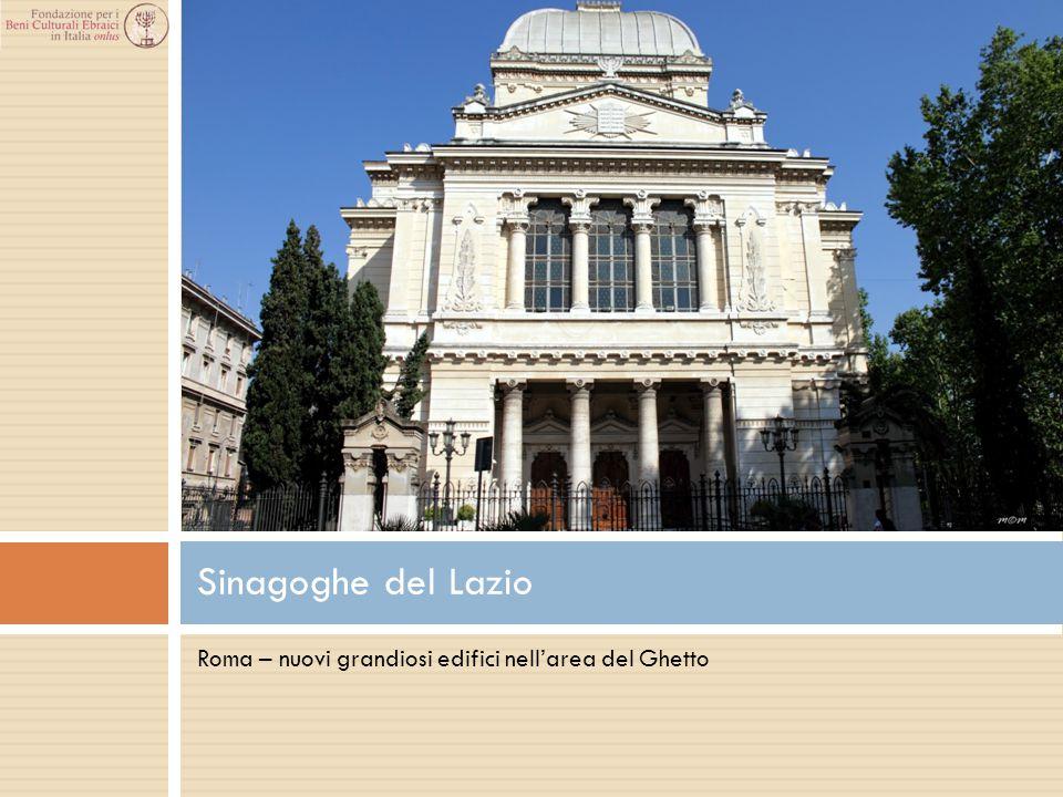 Sinagoghe del Lazio Roma – nuovi grandiosi edifici nell'area del Ghetto