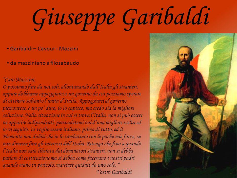 Giuseppe Garibaldi Garibaldi – Cavour - Mazzini