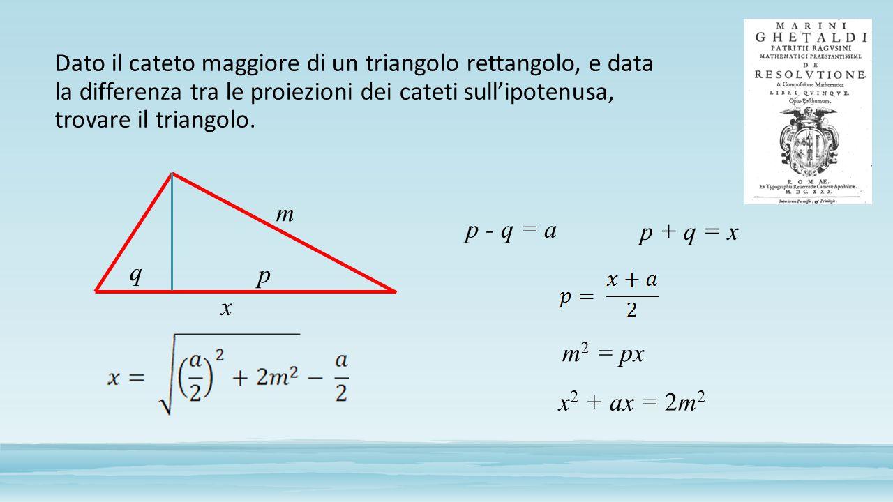 Dato il cateto maggiore di un triangolo rettangolo, e data la differenza tra le proiezioni dei cateti sull'ipotenusa, trovare il triangolo.