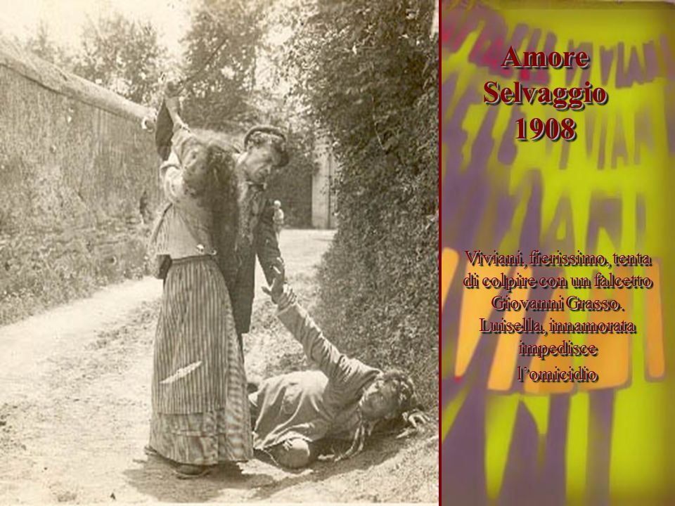 Amore Selvaggio 1908. Viviani, fierissimo, tenta di colpire con un falcetto Giovanni Grasso. Luisella, innamorata impedisce.