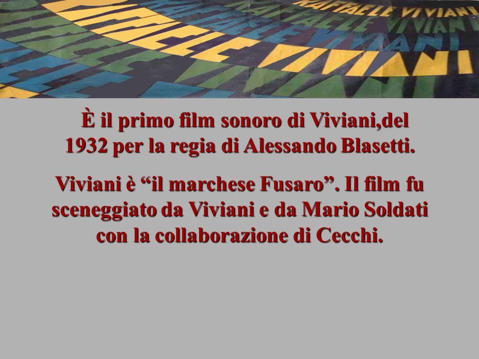 È il primo film sonoro di Viviani,del 1932 per la regia di Alessando Blasetti.