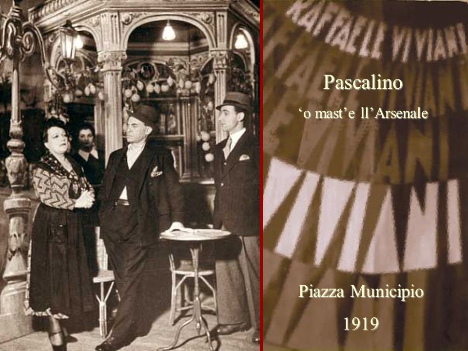 Pascalino 'o mast'e ll'Arsenale Piazza Municipio 1919