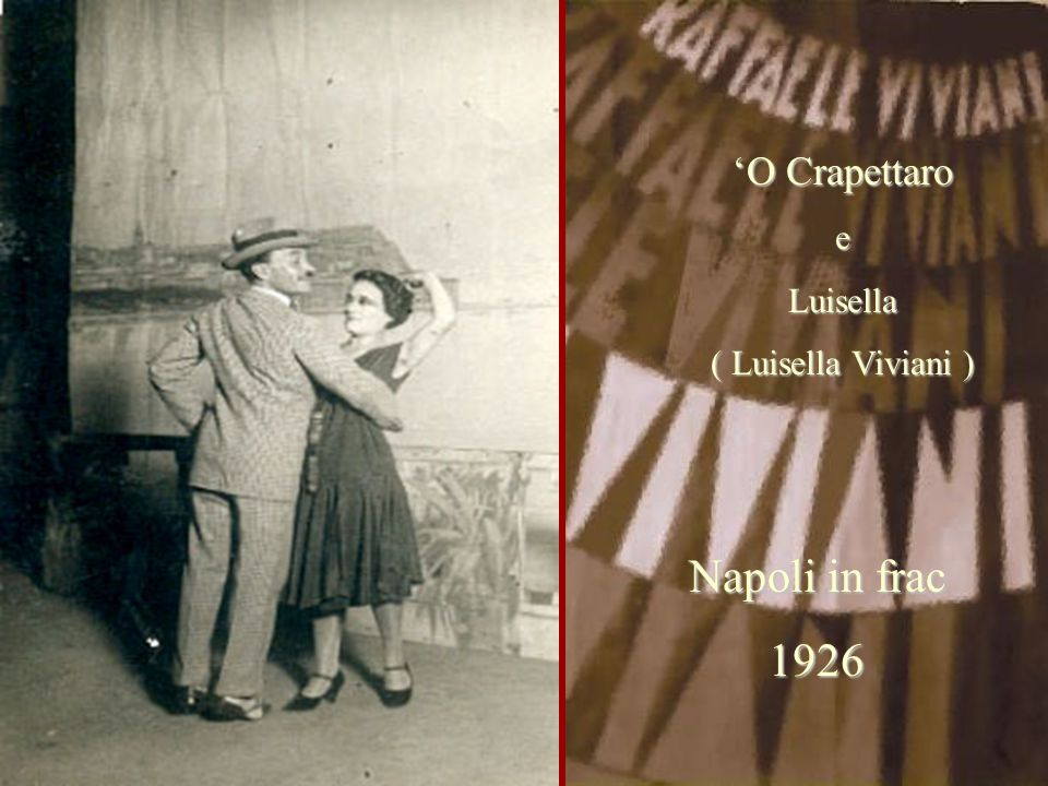 'O Crapettaro e Luisella ( Luisella Viviani ) Napoli in frac 1926
