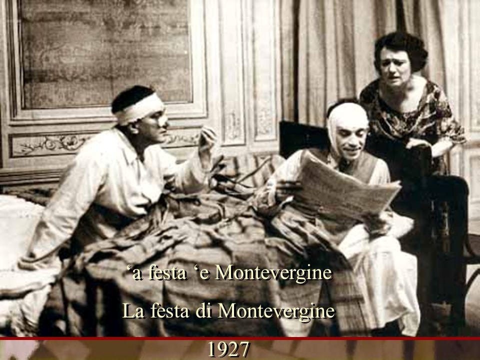 'a festa 'e Montevergine La festa di Montevergine 1927