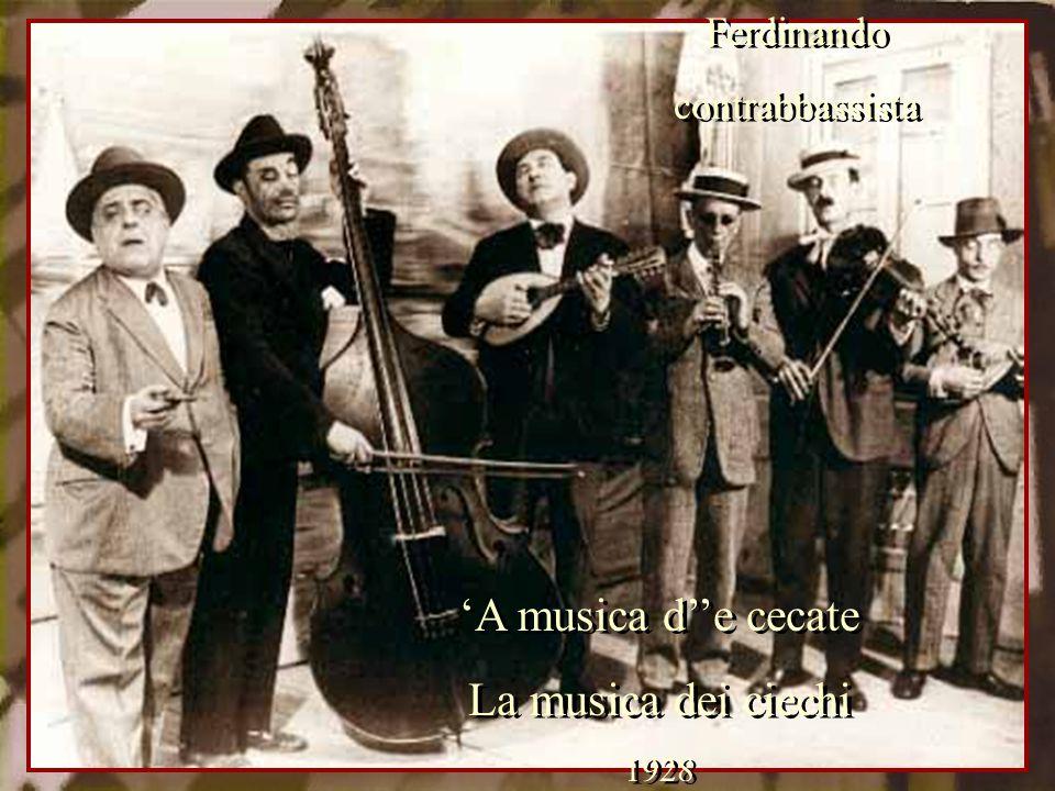 'A musica d''e cecate La musica dei ciechi Ferdinando contrabbassista
