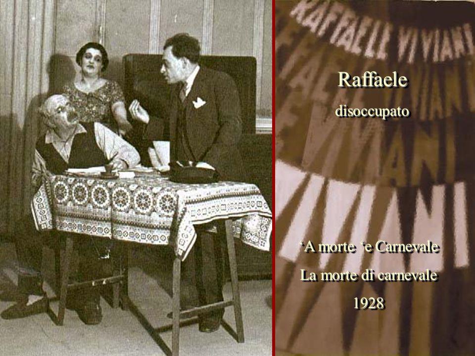 Raffaele disoccupato 'A morte 'e Carnevale La morte di carnevale 1928