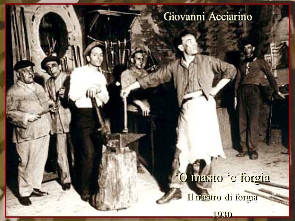 Giovanni Acciarino 'O masto 'e forgia Il mastro di forgia 1930