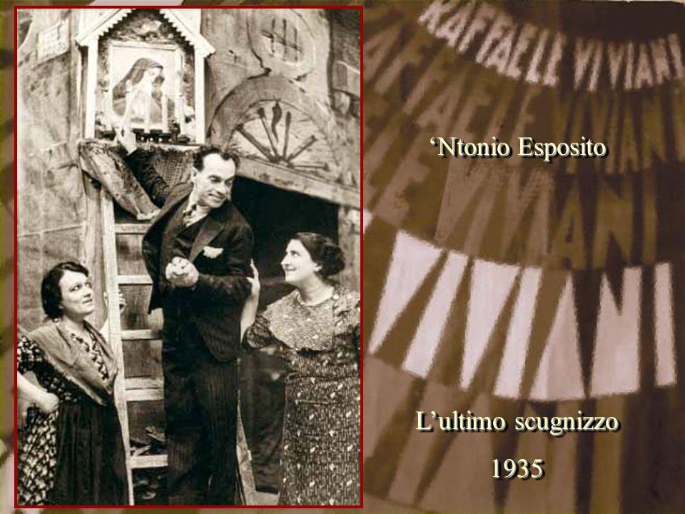 'Ntonio Esposito L'ultimo scugnizzo 1935