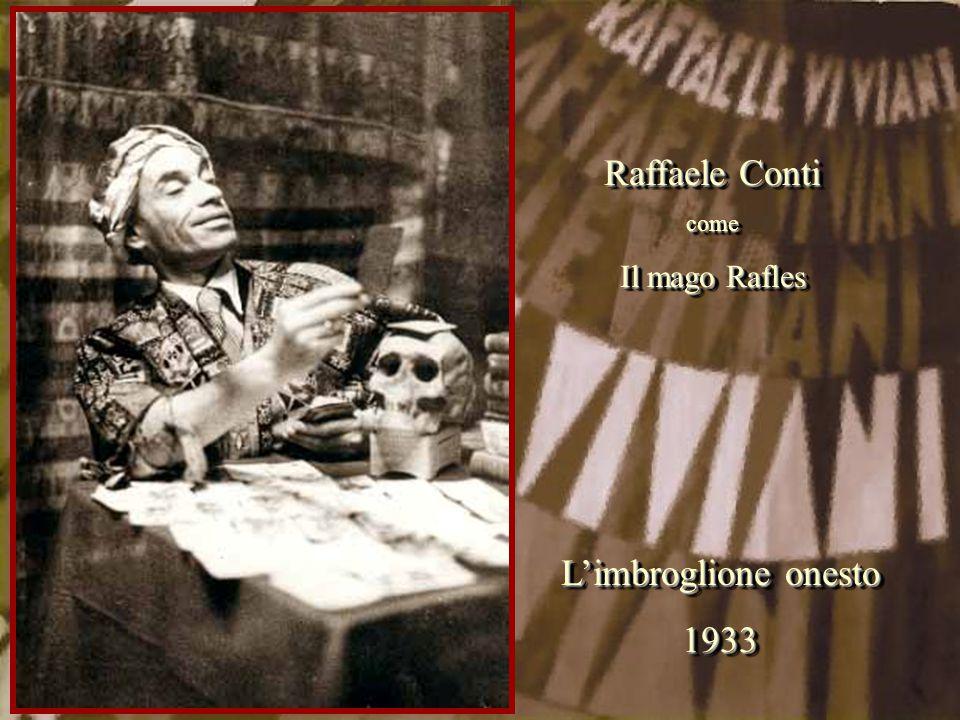 Raffaele Conti come Il mago Rafles L'imbroglione onesto 1933