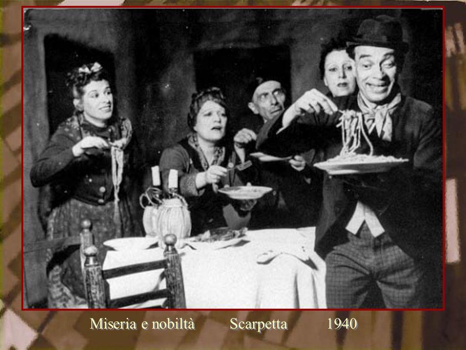Miseria e nobiltà Scarpetta 1940
