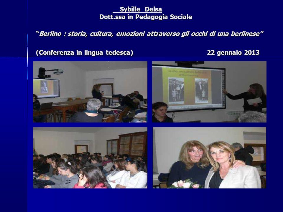 Sybille Delsa Dott.ssa in Pedagogia Sociale Berlino : storia, cultura, emozioni attraverso gli occhi di una berlinese (Conferenza in lingua tedesca) 22 gennaio 2013