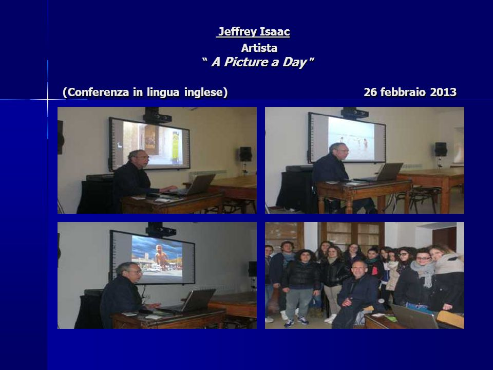 Jeffrey Isaac Artista A Picture a Day (Conferenza in lingua inglese) 26 febbraio 2013