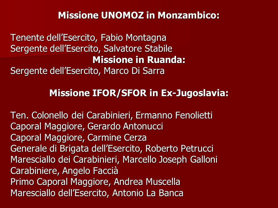 Missione UNOMOZ in Monzambico: Missione IFOR/SFOR in Ex-Jugoslavia: