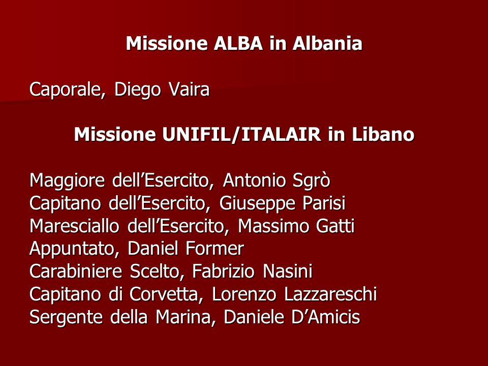 Missione ALBA in Albania Missione UNIFIL/ITALAIR in Libano