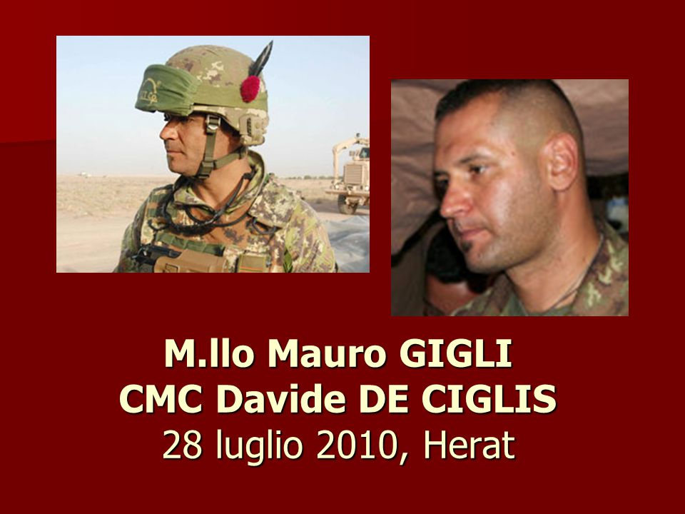 M.llo Mauro GIGLI CMC Davide DE CIGLIS 28 luglio 2010, Herat