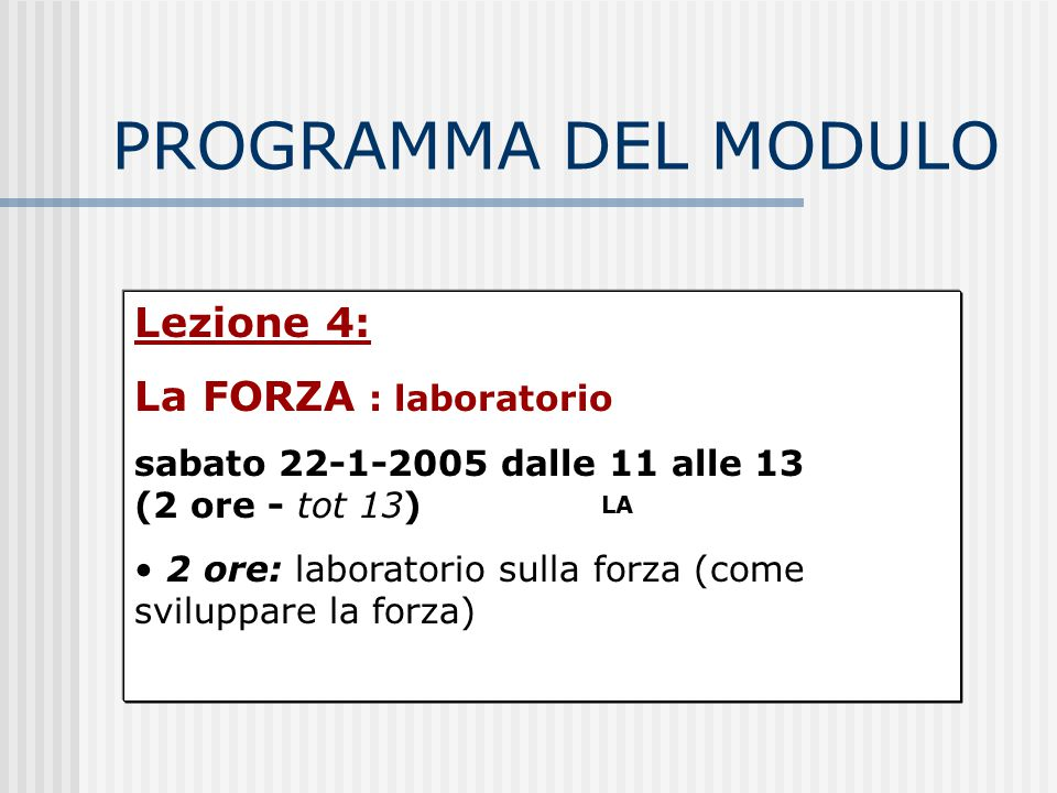 PROGRAMMA DEL MODULO Lezione 4: La FORZA : laboratorio