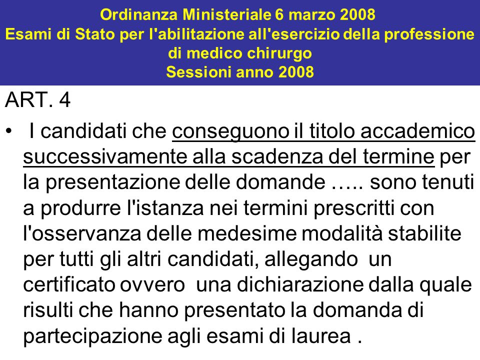 Ordinanza Ministeriale 6 marzo 2008 Esami di Stato per l abilitazione all esercizio della professione di medico chirurgo Sessioni anno 2008