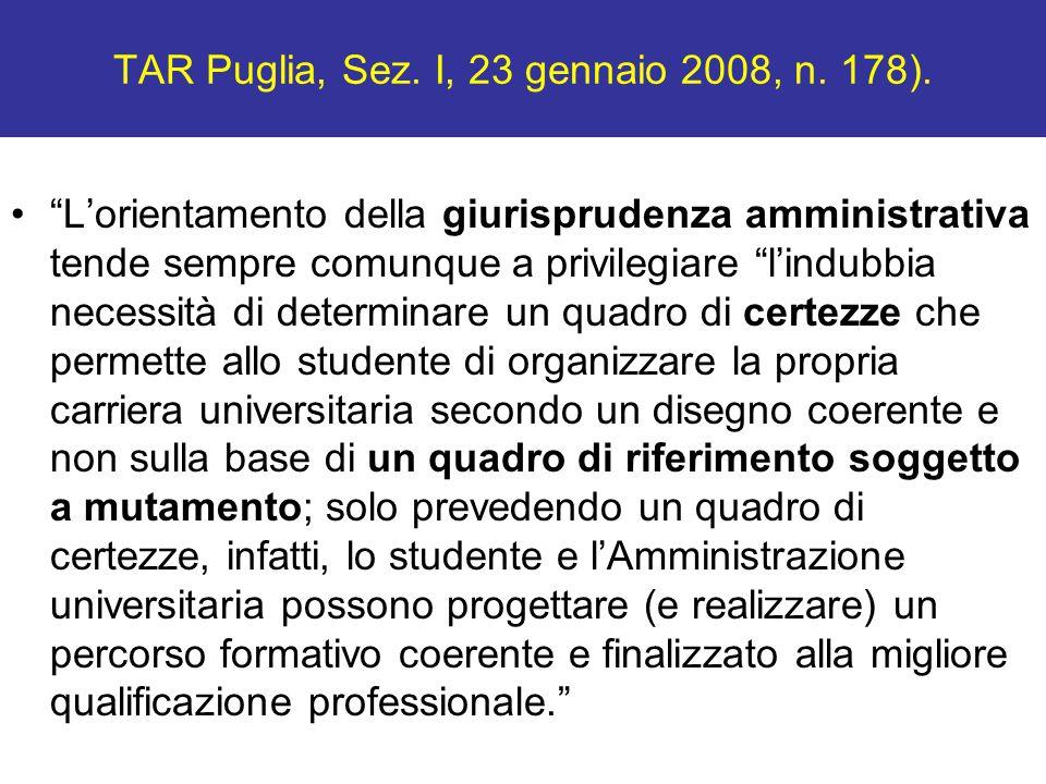 TAR Puglia, Sez. I, 23 gennaio 2008, n. 178).