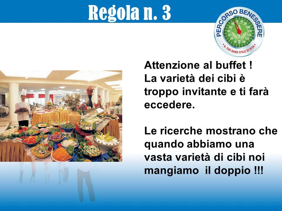 Regola n. 3 Attenzione al buffet !